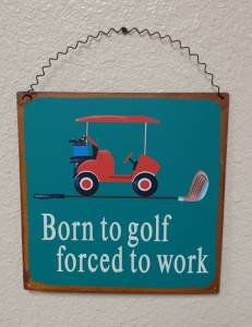Golf Cart Parts & Accessories - Golf themed sign - Born to Golf