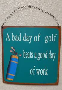 Golf Cart Parts & Accessories - Golf themed sign - A bad day